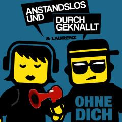 Ohne Dich (Remixes) - Anstandslos & Durchgeknallt, Laurenz