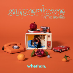 Superlove (feat. Oh Wonder) - Whethan, Oh Wonder