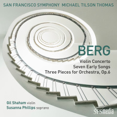 Berg: Violin Concerto, Seven Early Songs & Three Pieces for Orchestra - San Francisco Symphony, Michael Tilson Thomas