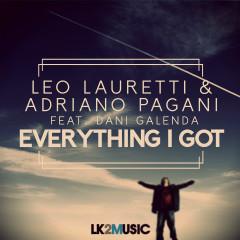 Everything I Got - Leo Lauretti, Adriano Pagani, Dani Galenda