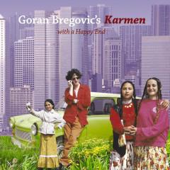 Karmen with a Happy End - Goran Bregović