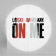 On Me - Loski, MizOrMac