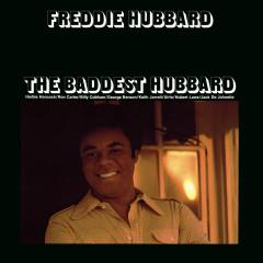 The Baddest Hubbard - Freddie Hubbard