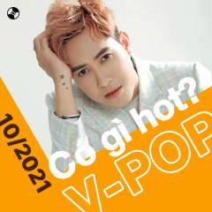 V-Pop Tháng 10/2021 Có Gì Hot? - Vương Anh Tú, Thanh Hưng, Hương Ly, Thái Học