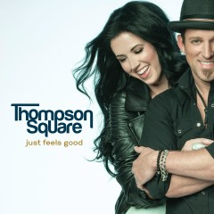 Just Feels Good - Thompson Square