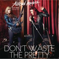 Don't Waste The Pretty - Allison Iraheta, Orianthi