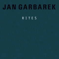 Rites - Jan Garbarek