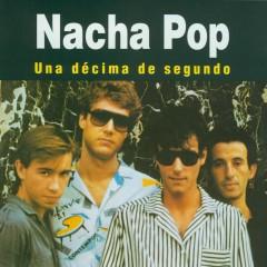 Una Décima de Segundo - Nacha Pop