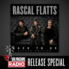 Back To Us (Deluxe Version / Big Machine Radio Release Special) - Rascal Flatts