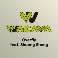 Overfly - WACAVA, Shuang Sheng