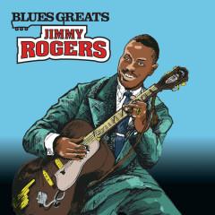 Blues Greats: Jimmy Rogers - Jimmy Rogers