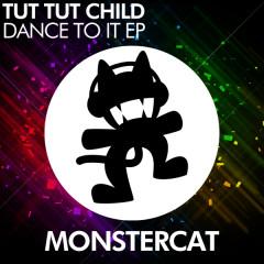 Dance To It - Tut Tut Child