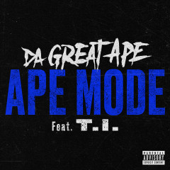 Ape Mode (feat. T.I.) - Da Great Ape, T.I.