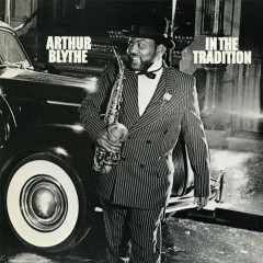 In the Tradition - Arthur Blythe