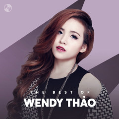Những Bài Hát Hay Nhất Của Wendy Thảo