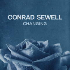 Changing (Single) - Conrad Sewell