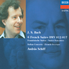 Bach, J.S.: French Suites Nos. 1-6/Italian Concerto etc. - Andras Schiff