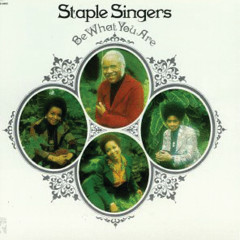Be What You Are (Reissue) - The Staple Singers