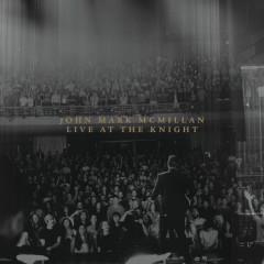 Live At The Knight - John Mark McMillan