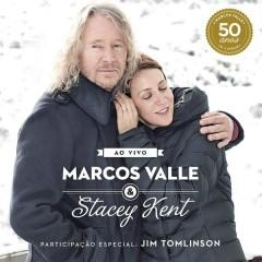 Marcos Valle & Stacey Kent Ao Vivo Comemorando os 50 anos de Marcos Valle - Marcos Valle,Stacey Kent