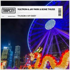 Thuggin 4 My Baby - Yultron, Jay Park, Bone Thugs-n-Harmony