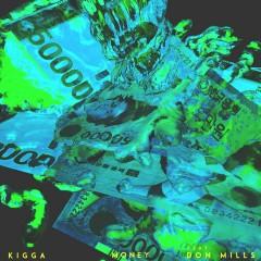 Money - Kigga, Don Mills