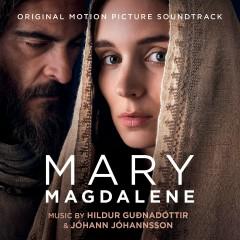 Mary Magdalene (Original Motion Picture Soundtrack) - Hildur Guðnadóttir, Jóhann Jóhannsson