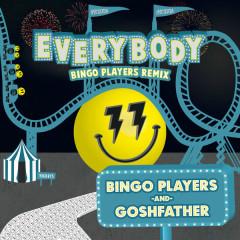 Everybody (Bingo Players Remix) - Bingo Players, Goshfather