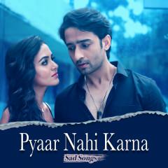 Pyaar Nahi Karna - Sad Songs - Various Artists