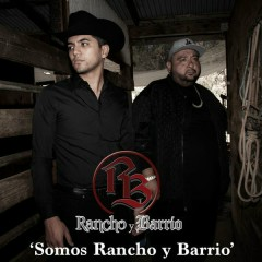 Somos Rancho Y Barrio (Single) - Rancho Y Barrio