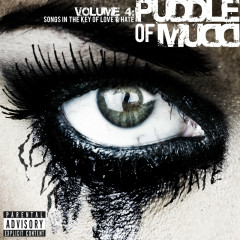Volume 4: Songs in the Key of Love & Hate - Puddle Of Mudd