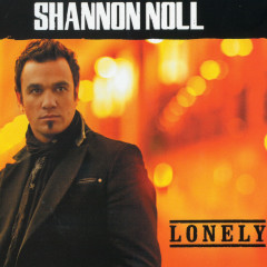 Lonely - Shannon Noll