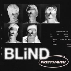 Blind - PRETTYMUCH