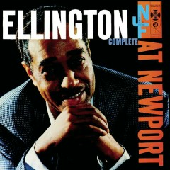 Ellington at Newport 1956 (Complete) - Duke Ellington