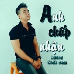 Anh Chấp Nhận (Single) - Lương Chấn Nam