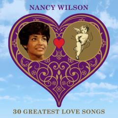 30 Greatest Love Songs - Nancy Wilson