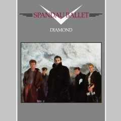 Diamond (2010 Remaster) - Spandau Ballet