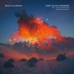 Hard To Say Goodbye (feat. Chloe Angelides) [Ship Wrek Remix] - Ekali, Illenium, Chloe Angelides