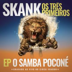 Skank, Os Três Primeiros - EP Samba Poconé (Gravado ao Vivo no Circo Voador) - Skank