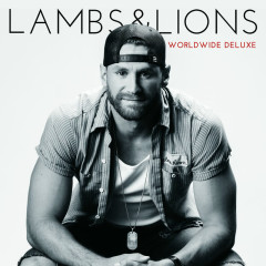Lambs & Lions (Worldwide Deluxe) - Chase Rice