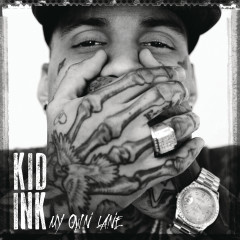 My Own Lane (Expanded Edition) - Kid Ink