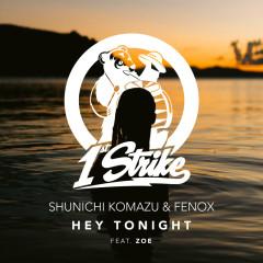 Hey Tonight - Shunichi Komazu, Fenox, Zóe