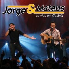 Jorge & Mateus Ao Vivo Em Goiânia (Ao Vivo Em Goiânia / 2007) - Jorge & Mateus