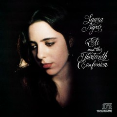 Eli And The Thirteenth Confession - Laura Nyro