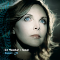 Eternal Light - Elin Manahan Thomas