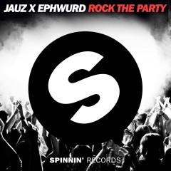 Rock The Party - JAUZ, Ephwurd