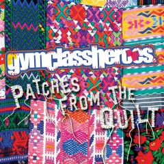 Patches from the Quilt - Gym Class Heroes
