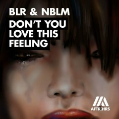 Don't You Love This Feeling (Single) - BLR