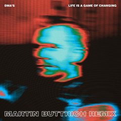 Life Is a Game of Changing (Martin Buttrich Remix) - DMA's