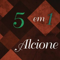 5 em 1 - Alcione